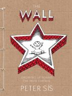 The Wall / Growing Up Behind the Iron Curtain